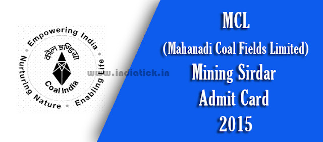 MCL Mining Sirdar Admit Card 2015 DY Surveyor Mahanadi Coal Fields Limited Call Letter / Hall Ticket for 94 Posts Download at www.mcl.gov.in Confirmed Exam Scheduled Date and Time