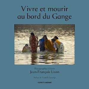 Vivre et mourir au bord du Gange - Jean-François Lixon