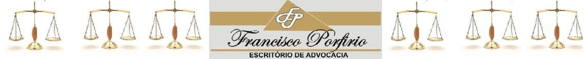 Francisco Porfírio - ESCRITÓRIO DE ADVOCACIA