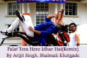 Palat, Ye Tera Hero Idhar Hai (Remix)