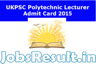UKPSC Polytechnic Lecturer Admit Card 2015