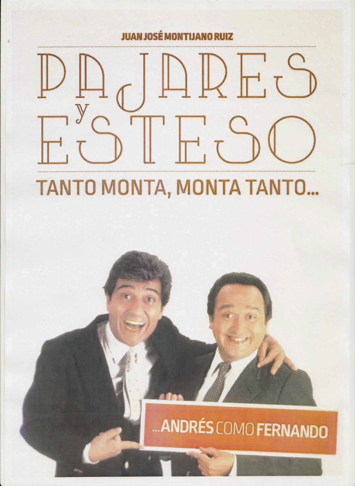 """Pajares y Esteso: """"Tanto monta, monta tanto... Andrés como Fernando"""""""