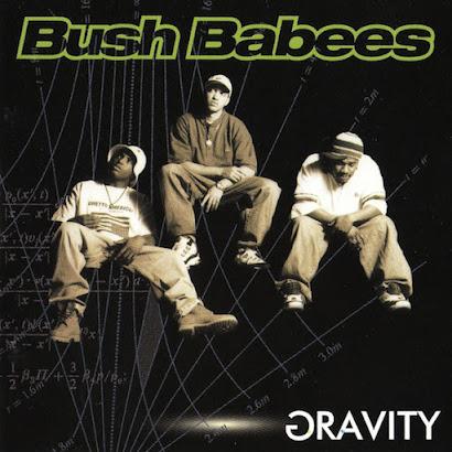 Da Bush Babees - Gravity (1996)