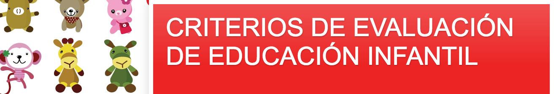 EDUCACIÓN INFANTIL: CRITERIOS DE EVALUACIÓN