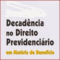 Decadência e Prescrição no Direito Previdenciário.