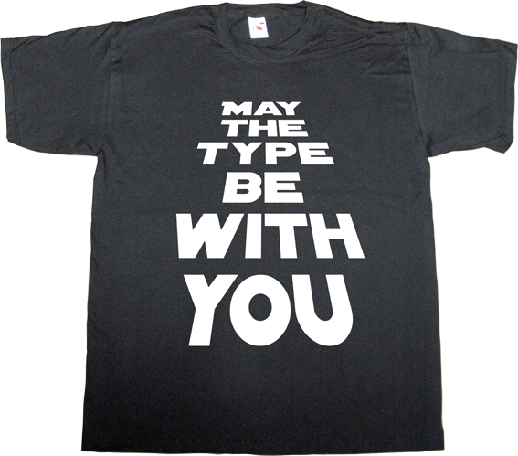 typeface typography movie star wars fun classics t-shirt ephemeral-t-shirts