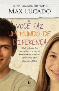 Capa do livro - Você faz um mundo de diferença, de Jenna Lucado & Max Lucado