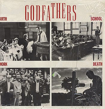 THE GODFATHERS - Birth, school, work, death