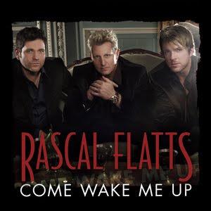 Rascal Flatts - Come Wake Me Up Lyrics