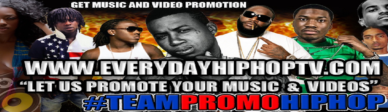 EVERYDAYHIPHOPTV.COM || HipHop Music N Video PROMOTEAM