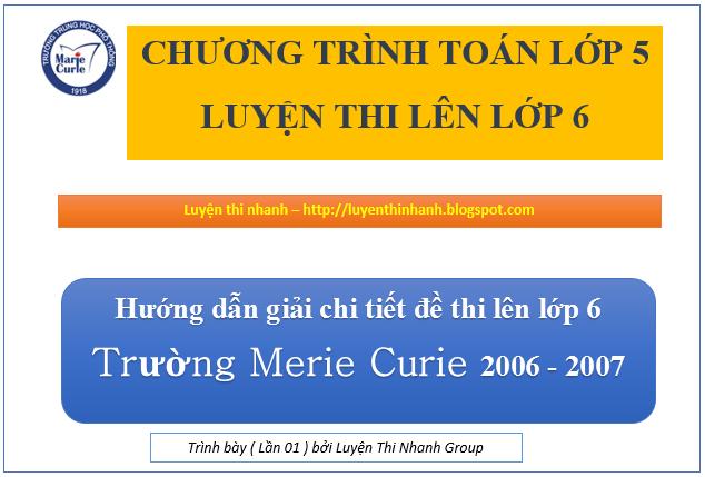 Đáp án đề thi vào lớp 6 môn toán Merie curie năm 2006 - 2007