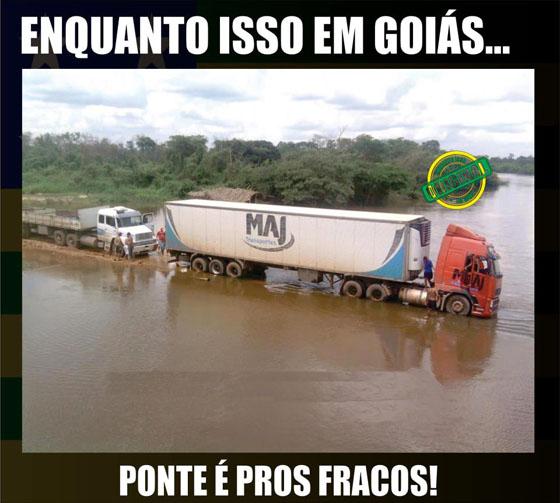 MOTIVACIONAIS: Enquanto isso em Goiás... - Ponte é para os fracos
