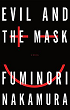 http://www.bibliofreak.net/2013/08/review-evil-and-mask-by-fuminori.html