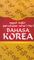 Judul Buku ;CEPAT MAHIR PERCAKAPAN SEHARI-HARI BAHASA KOREA Pengarang : Arifiani Novi Penerbit : Kimchi