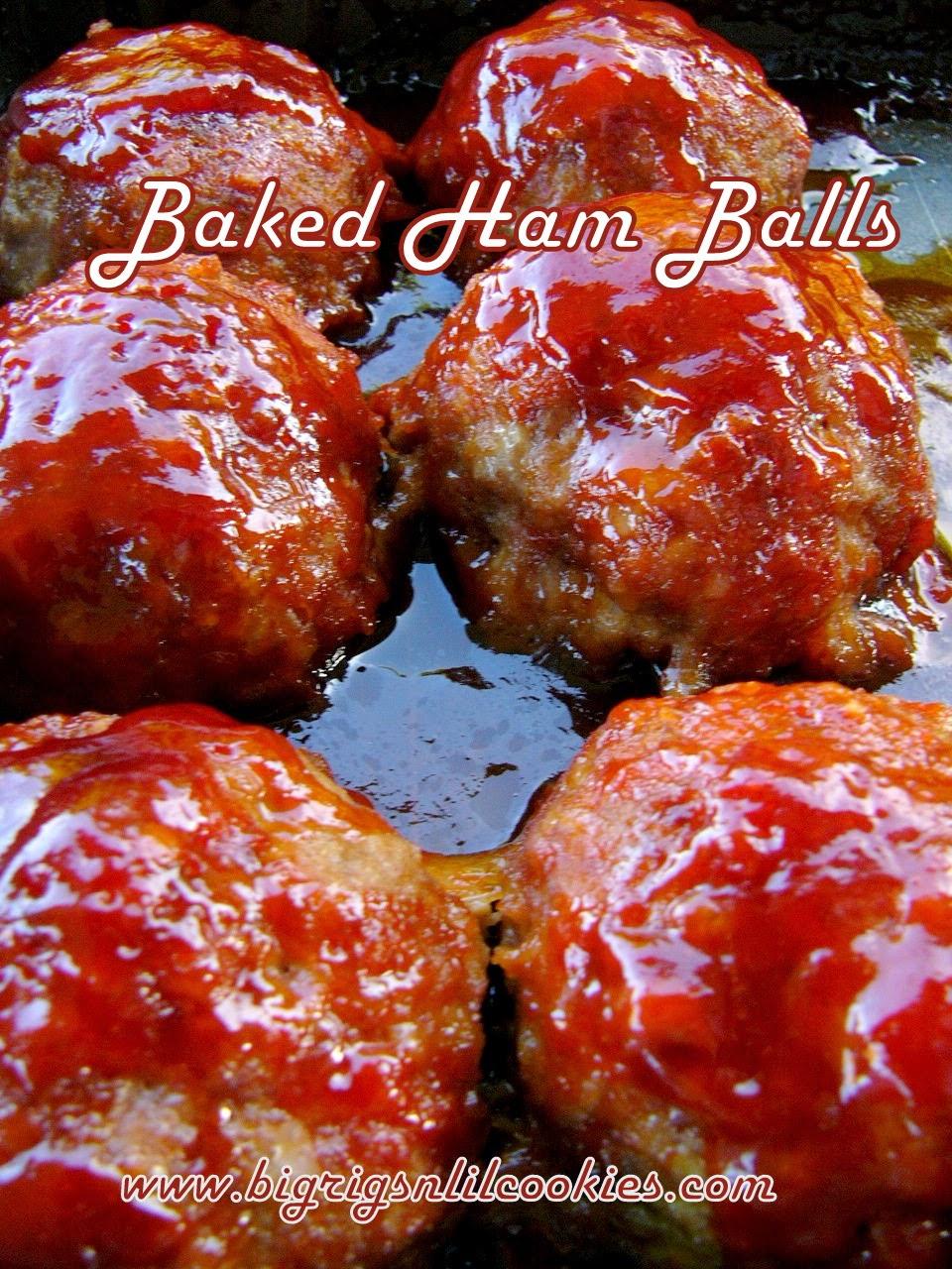 Big Rigs 'n Lil' Cookies: Baked Ham Balls