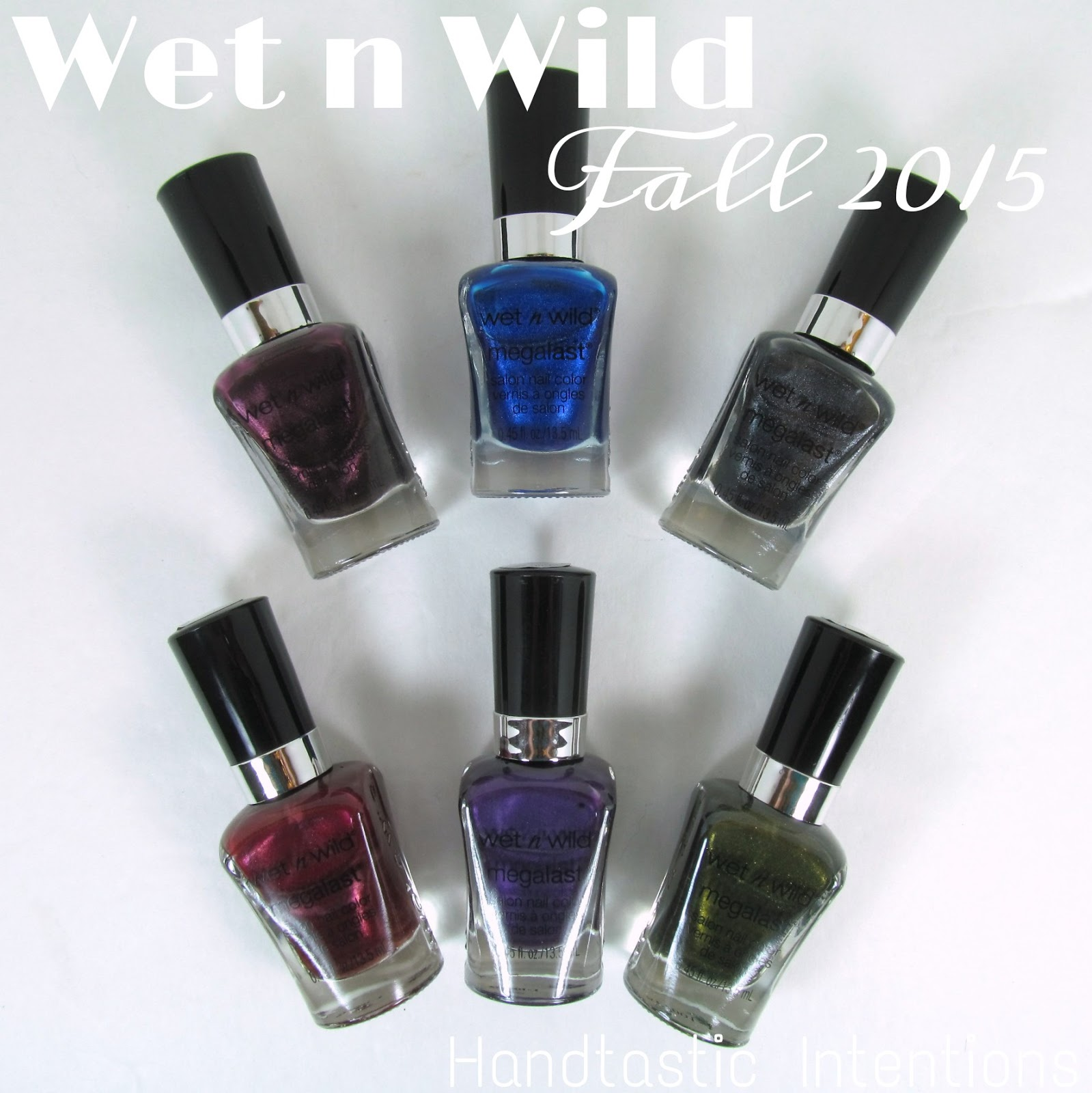 Handtastic Intentions: Wet n Wild Fall 2015 Collection