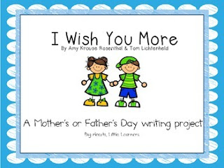 https://www.teacherspayteachers.com/Product/I-Wish-You-More-A-Mothers-Day-and-Fathers-Day-writing-activity-for-K-3-1958536