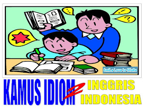 KAMUS IDIOM INGGRIS - INDONESIA (BAGIAN 2)