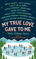 My True Love Gave to Me edited by Stephanie Perkins