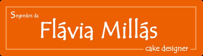 SEGREDOS DA FLÁVIA MILLÁS  ®