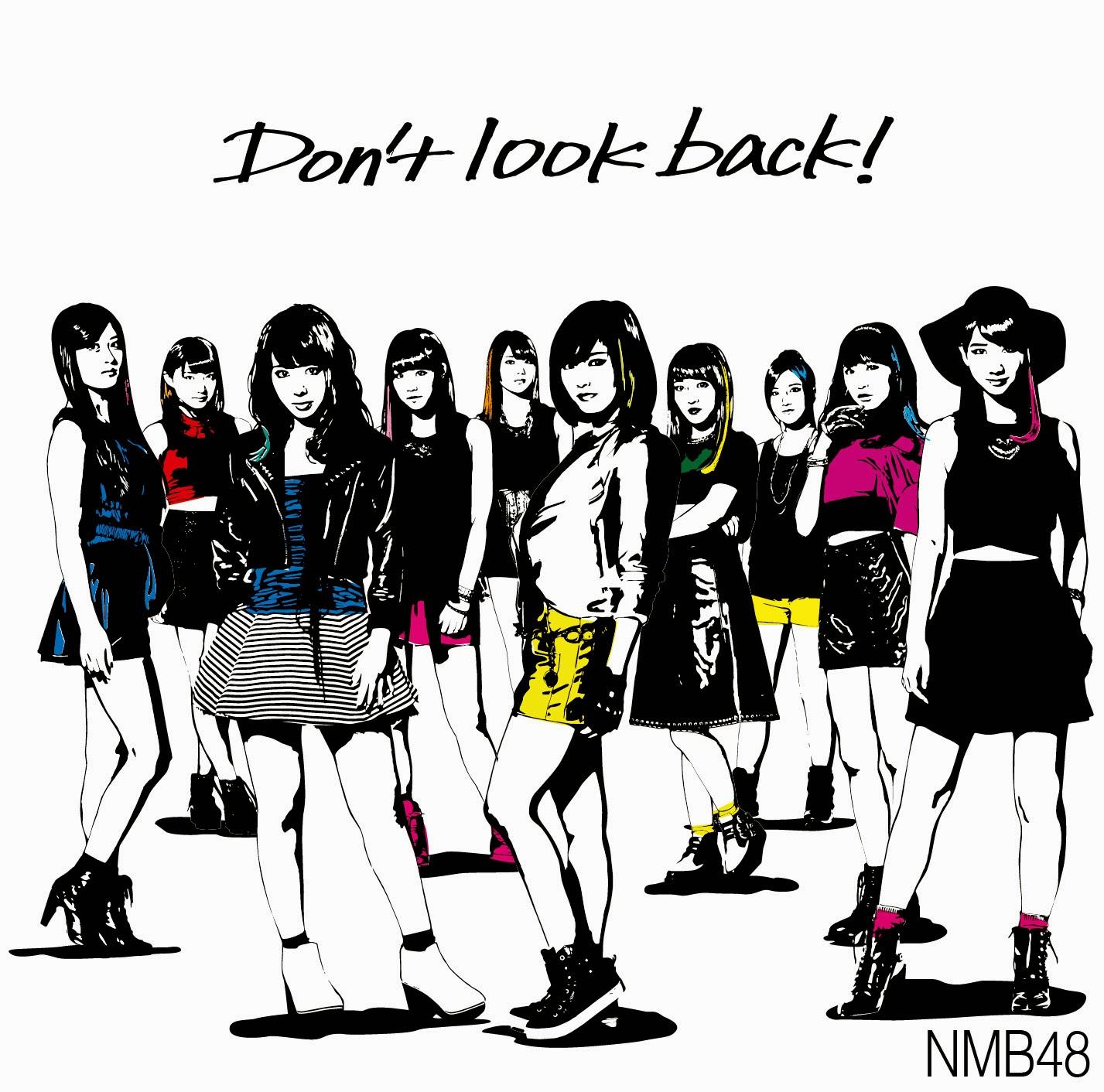 Type A (Reguler Edition)  CD:  1. Don't look back!(by Member Pilihan) 2. TBA (Lagu Sambungan Umum) 3. Renai Petenshi (恋愛ペテン師) (by Team N member) 4. Don't look back! (off vocal version) 5. TBA (off vocal version) 6. Renai Petenshi (off vocal version)  DVD: 1. [MV] Don't look back 2. [MV] Don't look back  (Dancing version) 3. [MV] Renai Petenshi 4. [MV] Seishun no Lap Time (青春のラップタイム)