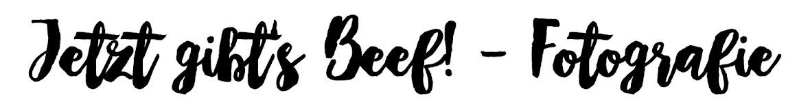 Jetzt gibt's Beef! - Fotografie