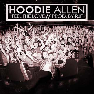 Hoodie Allen – Feel The Love Lyrics | Letras | Lirik | Tekst | Text | Testo | Paroles - Source: musicjuzz.blogspot.com