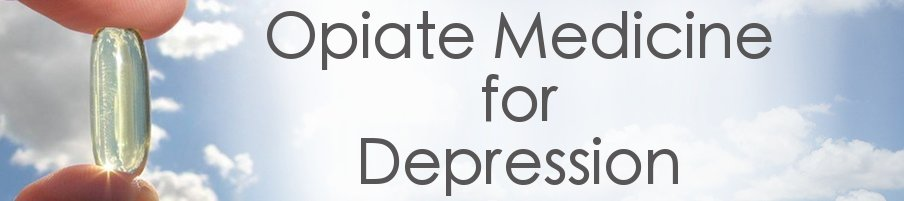 Opiate Medicine for Depression