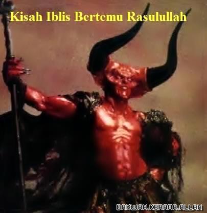 Mesti Baca : Kisah Iblis Bertemu Nabi Muhammad S.A.W