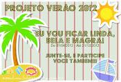 Projeto Verão 2012 - Vou ficar linda, bela e magra!