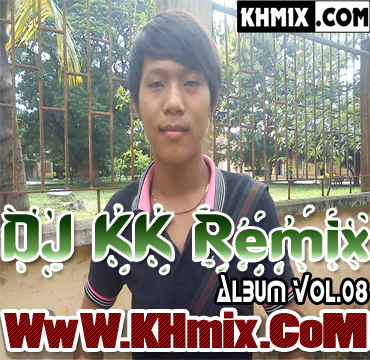 Album Mix  DJ KK Remix Vol.08