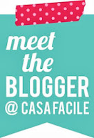 Meet the Blogger @Casafacile