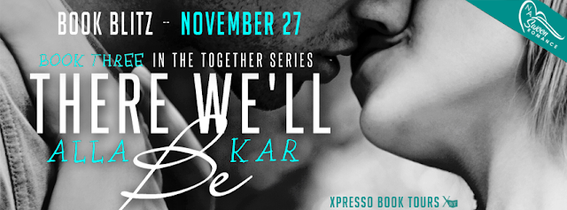Book Blitz: There We'll Be by Alla Kar