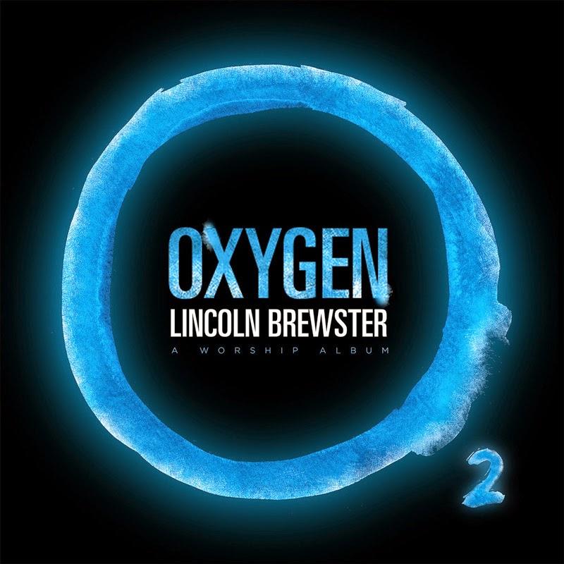 Lincoln Brewster - Oxygen 2014 English Christian Album Download