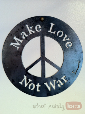 "Finds & Treasures: ""Make Love, Not War"" Sign via www.whatmandyloves.com"
