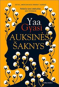 """Šiuo metu skaitau: Yaa Gyasi """"Auksinės šaknys"""""""