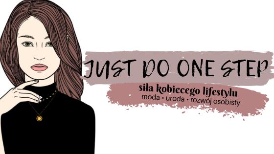Just Do One Step | moda, uroda, kobiecy styl życia