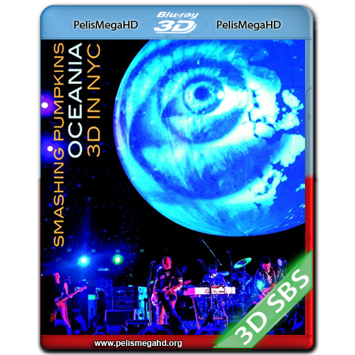 THE SMASHING PUMPKINS 3D OCEANIA LIVE IN NYC (2013) FULL 3D SBS 1080P HD MKV ESPAÑOL LATINO