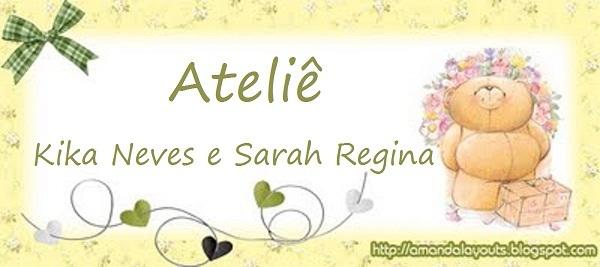 !........... Ateliê KIKA NEVES e SARAH REGINA ......KIKA ARTES EM EVA