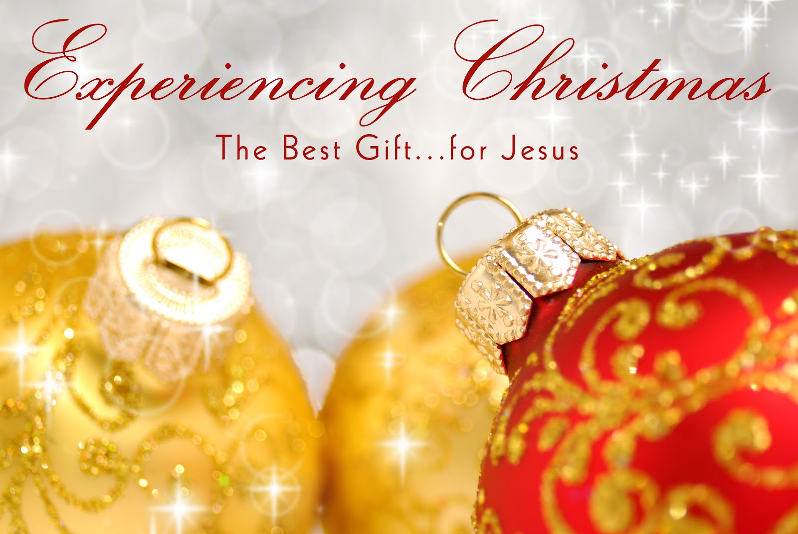 andy at faith: Experiencing Christmas ~ The Best Gift... for Jesus