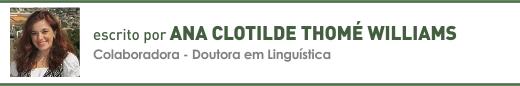 Clique aqui para ler outros artigos de Ana Clotilde Thomé Williams
