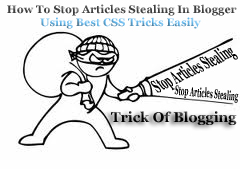 How To Stop Articles Stealing In Blogger Using Best CSS Tricks Easily