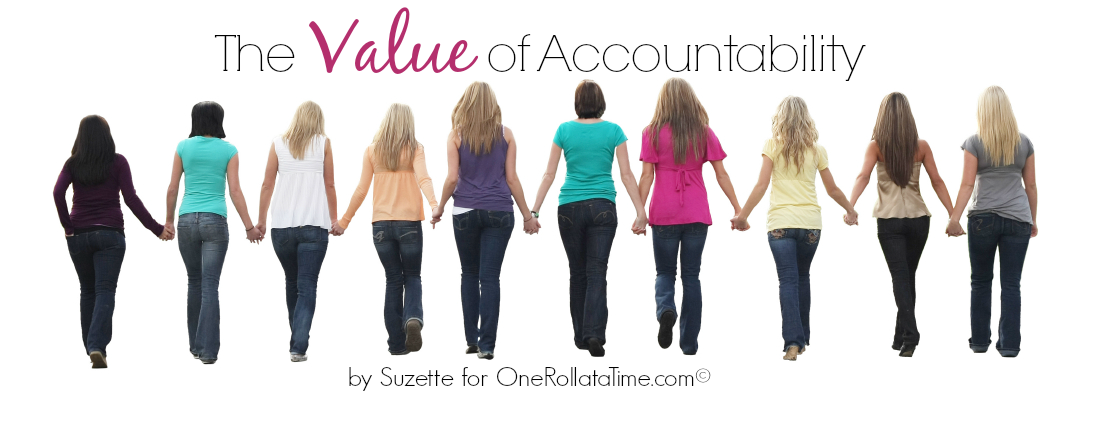 The Value of Accountability by Suzette for OneRollataTime.com