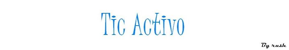 Tic Activo