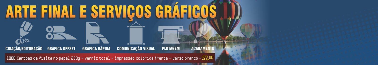 ARTE FINAL   SERVIÇOS GRÁFICOS   COMUNICAÇÃO VISUAL   GRÁFICA RÁPIDA   BRINDES   DESIGN GRÁFICO
