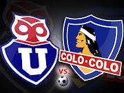 Partido: Universidad de Chile vs Colo Colo Hora: 16:00 Hrs.