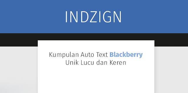 Kumpulan Auto Text Blackberry Unik Lucu dan Keren