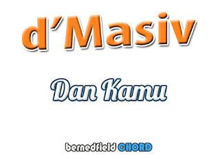 Lirik dan Chord(Kunci Gitar) D'Masiv ~ Dan Kamu