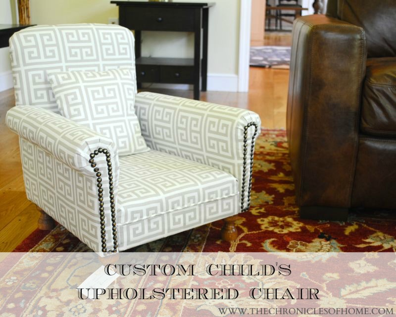 The Chronicles of Home: Custom Child's Upholstered Chair...Still Going