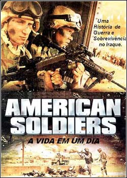 American Soldiers  A Vida em Um Dia DVDRip Dublado